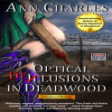 Optical Delusions Deadwood Sam