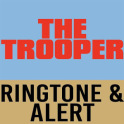 The Trooper Ringtone and Alert