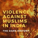 Violence Against Muslims in India~The Dark History