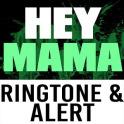 Hey Mama Ringtone and Alert