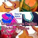 Grand Blouse Design Stitching Course Videos