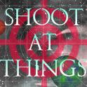 Shoot At Things