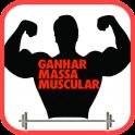 Ganhar Massa Muscular Rápido !