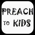 Preach To Kids