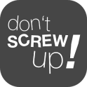 Don't Screw Up!