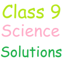 Class 9 Science Solutions
