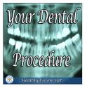 Your Dental Procedure
