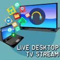 Live Desktop TV Stream