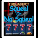 Squeal / No Squeal UK Slot Sim