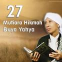 27 Pearl of Wisdom Buya Yahya