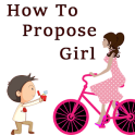 How to Propose A Girl