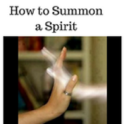 How to Summon a Spirit