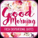 Fresh Inspirational Good Morning Quotes