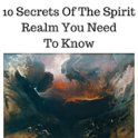 10 Secrets Of Spirit Realm You Need To Know