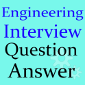 Engineering Interview Questions and Answers