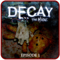 Decay: The Mare - Ep.1 (Trial)