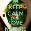 Keep Calm & Love NATURE