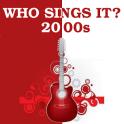 Who Sings It? 2000s Hits