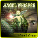 ANGEL WHISPER 後編