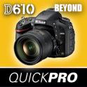 Guide to Nikon D610 Beyond