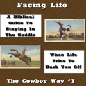 Facing Life Like A Cowboy #1