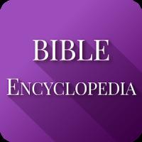 Bible Encyclopedia & Holy Bible