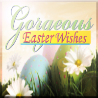 Gorgeous Easter Wishes